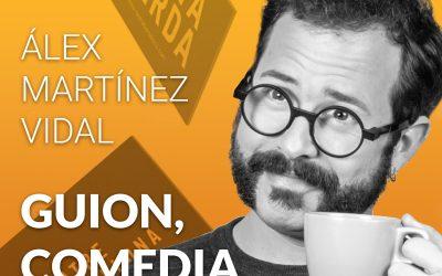 Guion, comedia y diseño con Álex Martínez Vidal