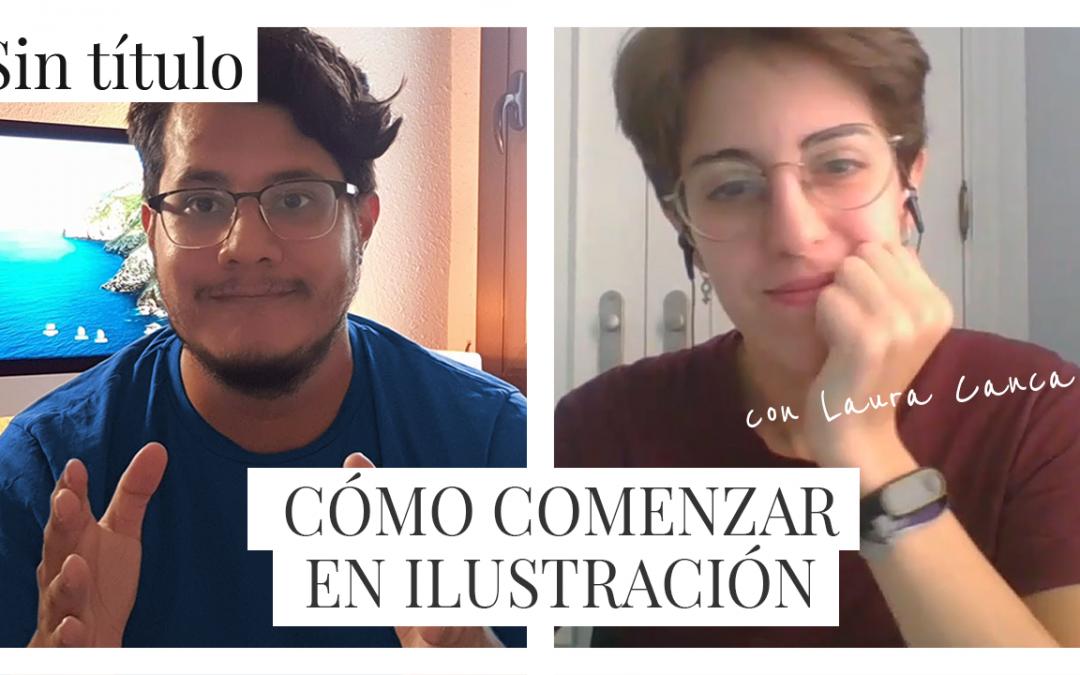 Cómo y dónde comenzar en Ilustración con Laura Canca