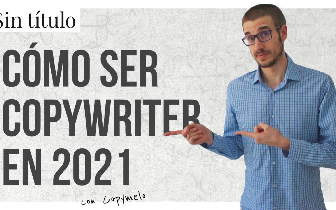 Cómo Ser Copywriter en 2021 ✍🏼🔝